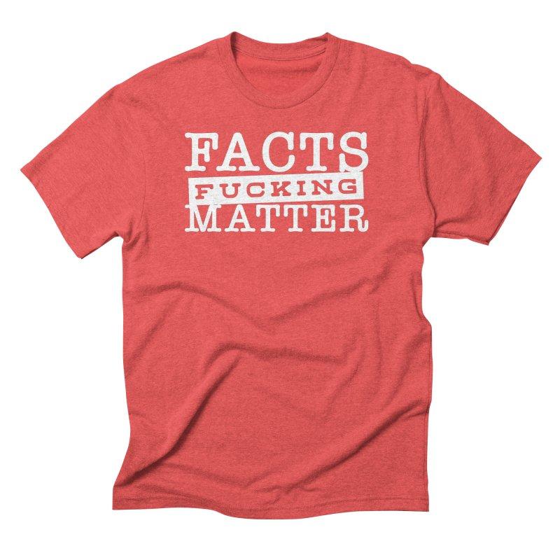 Facts matter Men's Triblend T-Shirt by March1Studios on Threadless