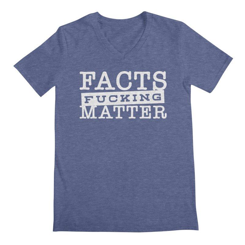 Facts matter Men's Regular V-Neck by March1Studios on Threadless