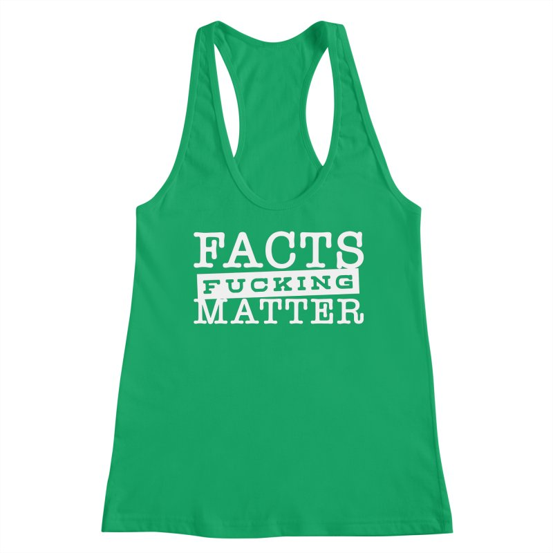 Facts matter Women's Tank by March1Studios on Threadless