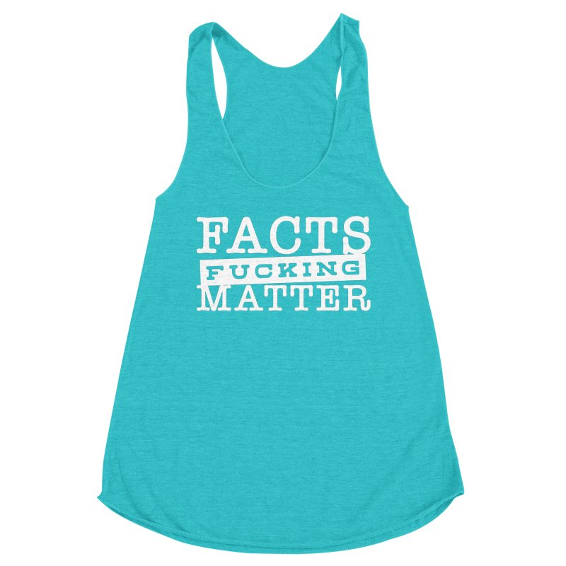 Facts matter Women's Racerback Triblend Tank by March1Studios on Threadless
