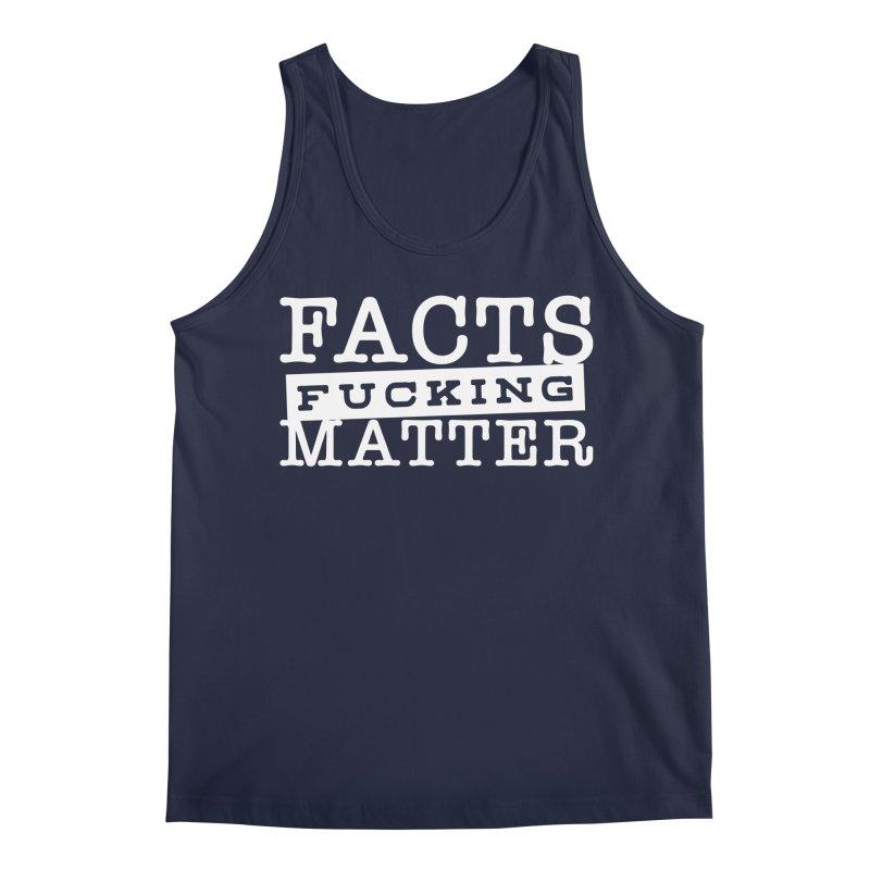 Facts matter Men's Regular Tank by March1Studios on Threadless