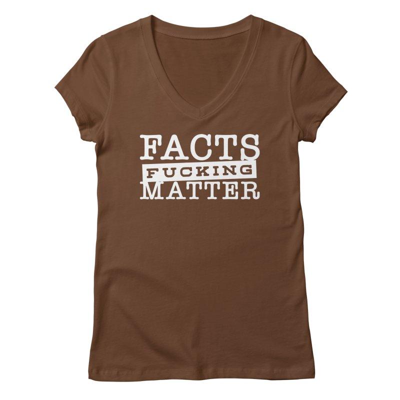 Facts matter Women's Regular V-Neck by March1Studios on Threadless