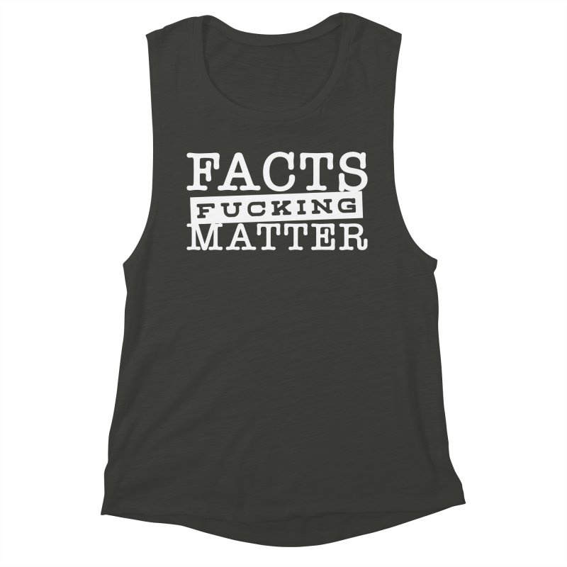 Facts matter Women's Muscle Tank by March1Studios on Threadless