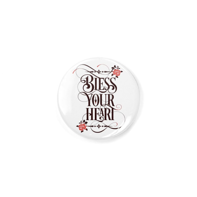 Bless Your Heart - Light Accessories Button by March1Studios on Threadless
