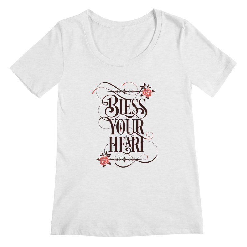 Bless Your Heart - Light Women's Scoop Neck by March1Studios on Threadless