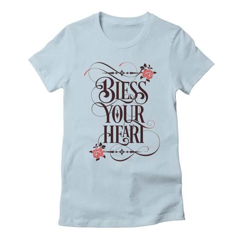 Bless Your Heart - Light Women's Fitted T-Shirt by March1Studios on Threadless