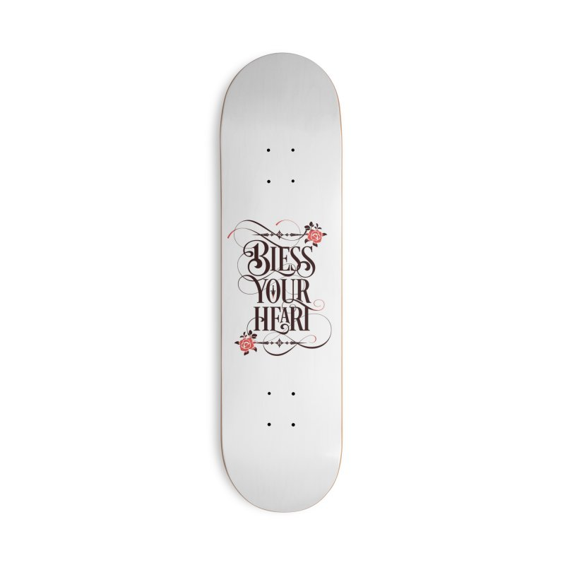 Bless Your Heart - Light Accessories Skateboard by March1Studios on Threadless