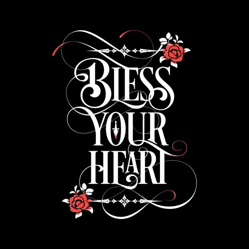 Bless Your Heart - Dark Women's T-Shirt by March1Studios on Threadless