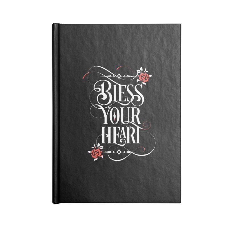 Bless Your Heart - Dark Accessories Blank Journal Notebook by March1Studios on Threadless