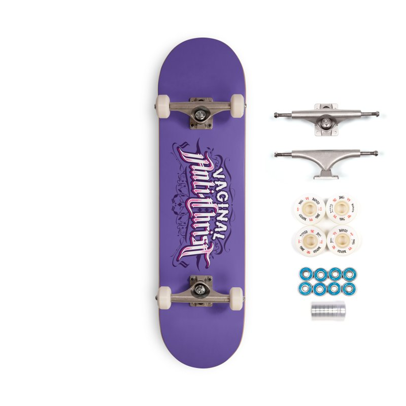 Vaginal Anti-Christ Accessories Complete - Premium Skateboard by March1Studios on Threadless