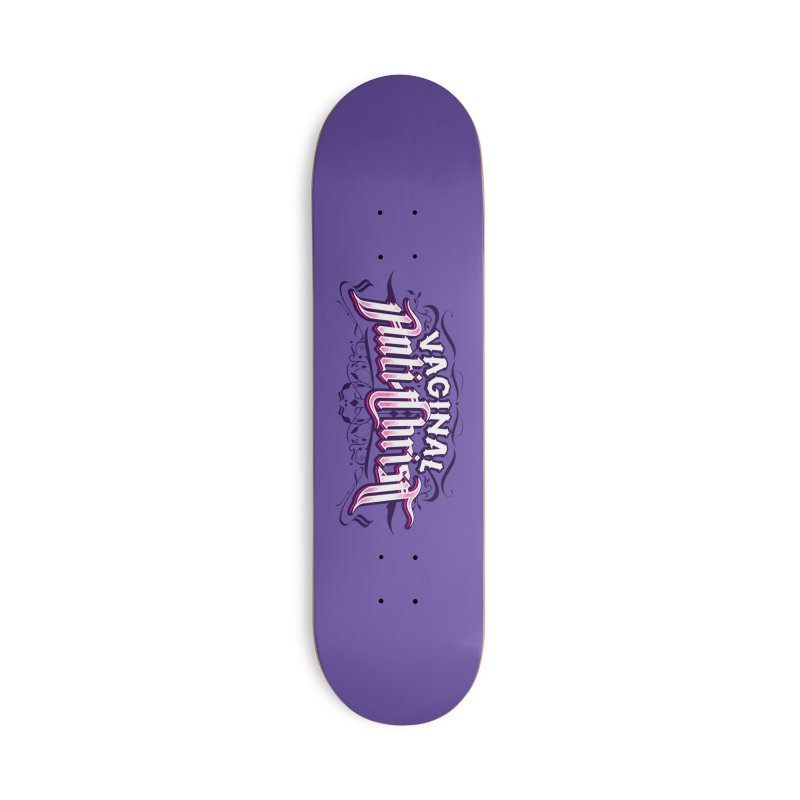 Vaginal Anti-Christ Accessories Deck Only Skateboard by March1Studios on Threadless
