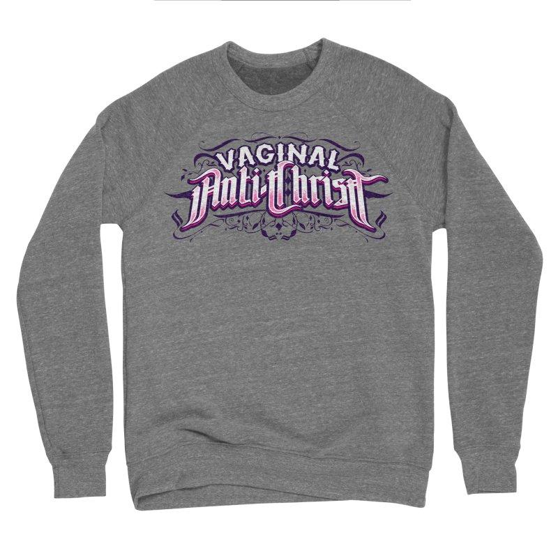 Vaginal Anti-Christ Men's Sponge Fleece Sweatshirt by March1Studios on Threadless