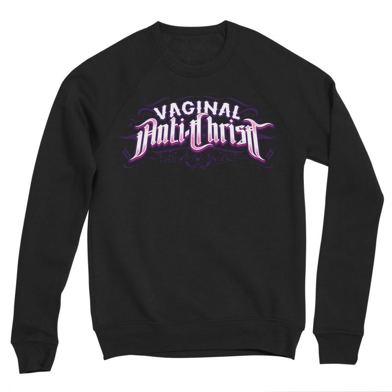Vaginal Anti-Christ Women's Sponge Fleece Sweatshirt by March1Studios on Threadless