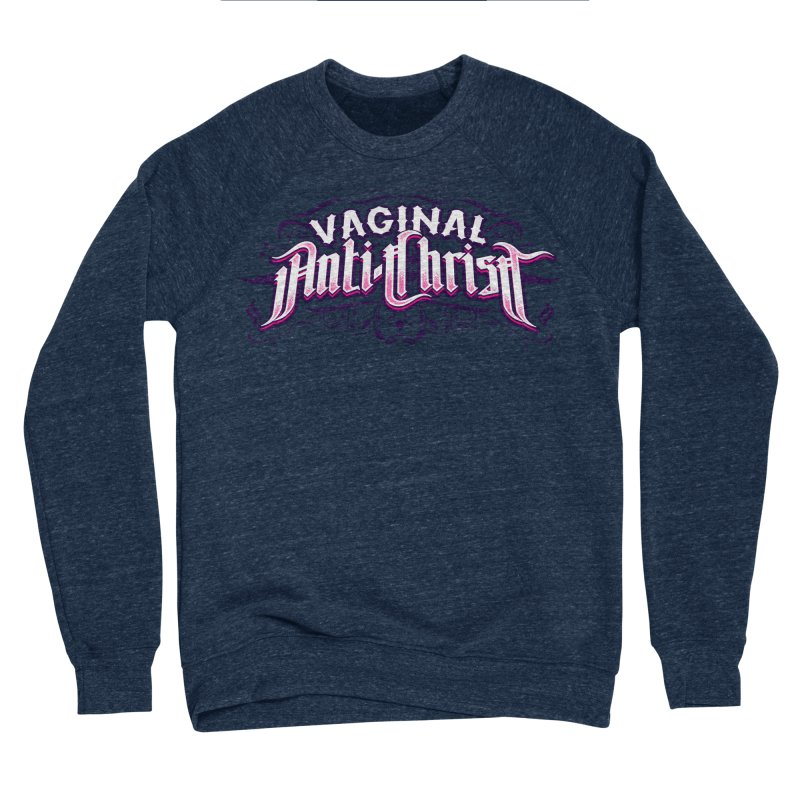 Vaginal Anti-Christ Men's Sponge Fleece Sweatshirt by March1Studios on Threadless