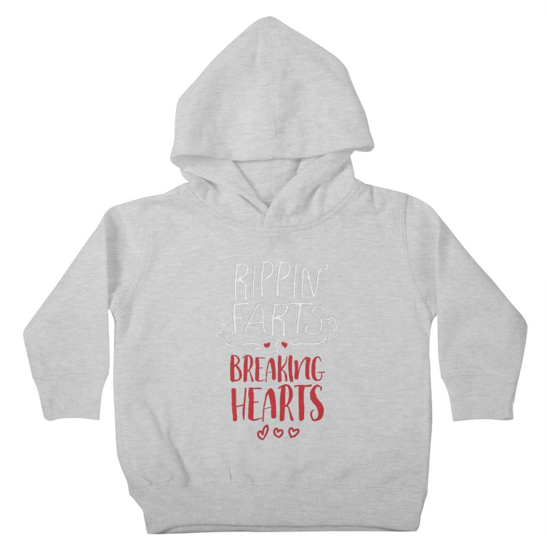 Rippin' Farts & Breaking Hearts Kids Toddler Pullover Hoody by March1Studios on Threadless