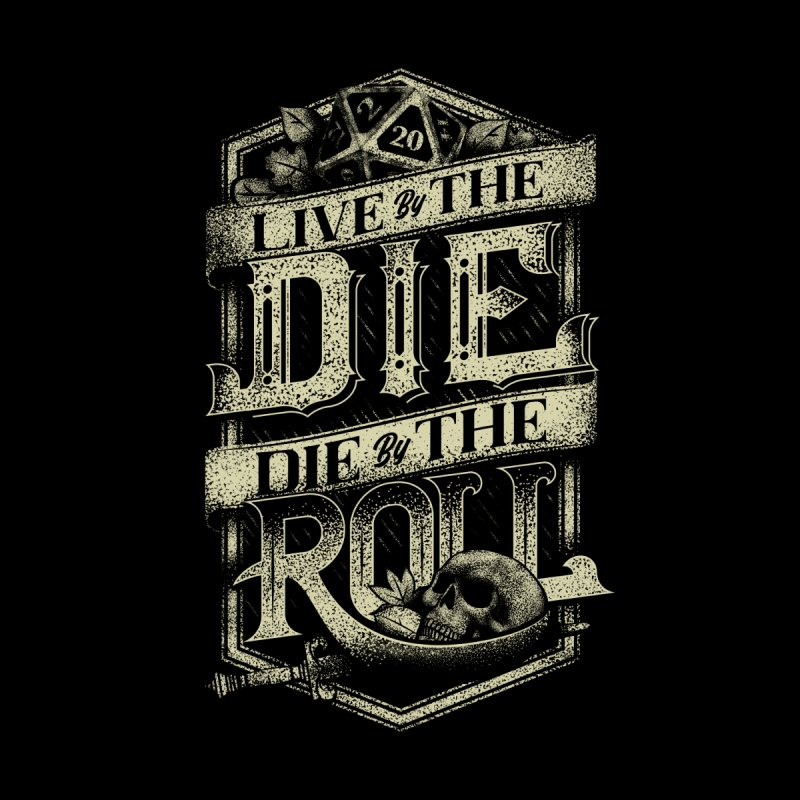 Live by the Die, Die by the Roll Men's Zip-Up Hoody by March1Studios on Threadless