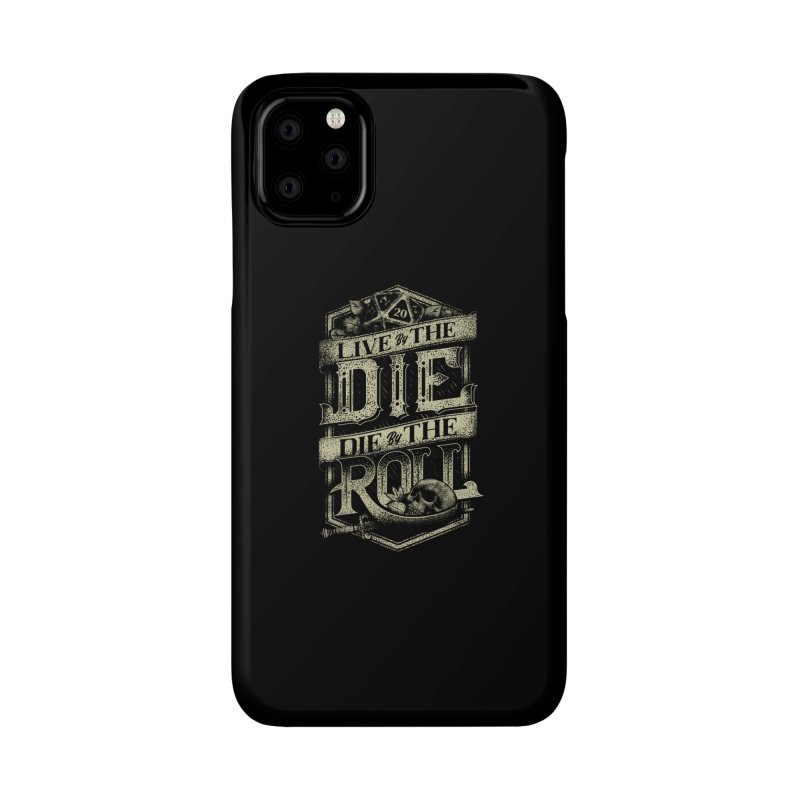 Live by the Die, Die by the Roll Accessories Phone Case by March1Studios on Threadless
