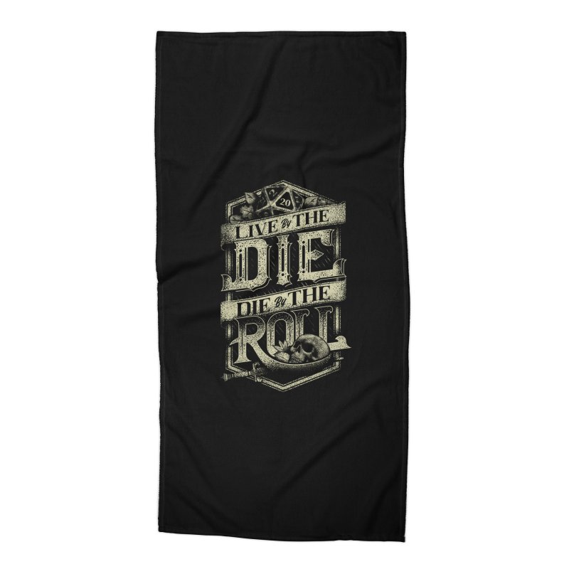 Live by the Die, Die by the Roll Accessories Beach Towel by March1Studios on Threadless