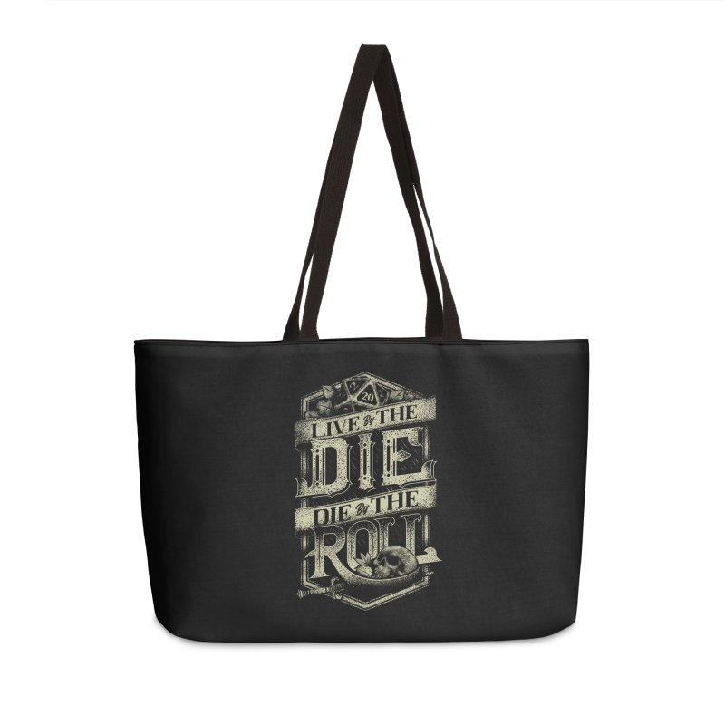 Live by the Die, Die by the Roll Accessories Weekender Bag Bag by March1Studios on Threadless