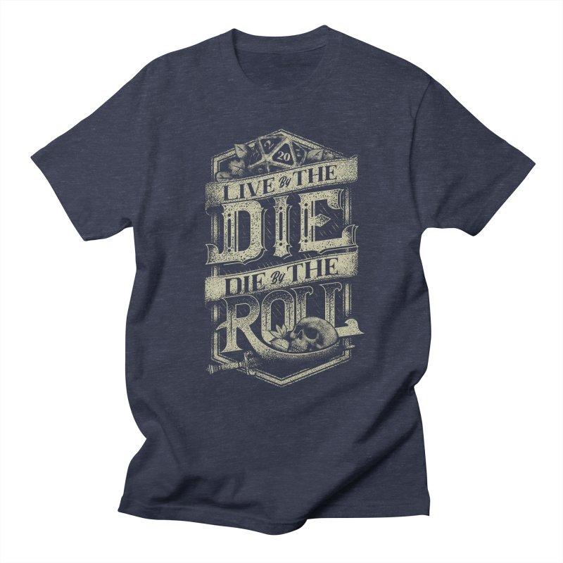 Live by the Die, Die by the Roll Women's Regular Unisex T-Shirt by March1Studios on Threadless