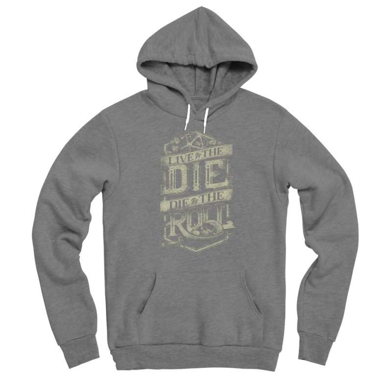 Live by the Die, Die by the Roll Women's Pullover Hoody by March1Studios on Threadless