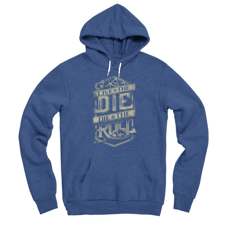 Live by the Die, Die by the Roll Men's Pullover Hoody by March1Studios on Threadless