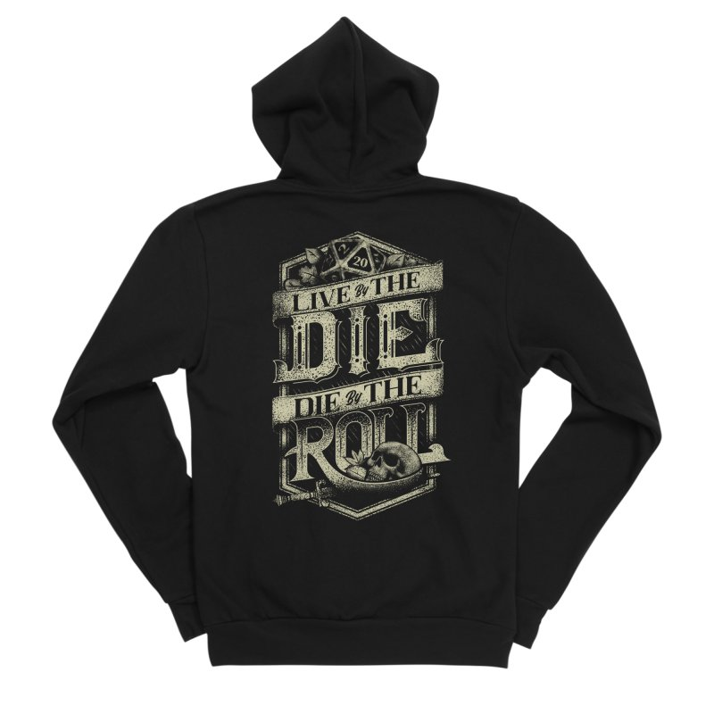 Live by the Die, Die by the Roll Women's Sponge Fleece Zip-Up Hoody by March1Studios on Threadless