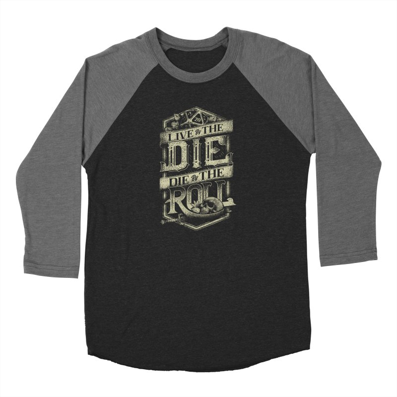 Live by the Die, Die by the Roll Men's Baseball Triblend Longsleeve T-Shirt by March1Studios on Threadless