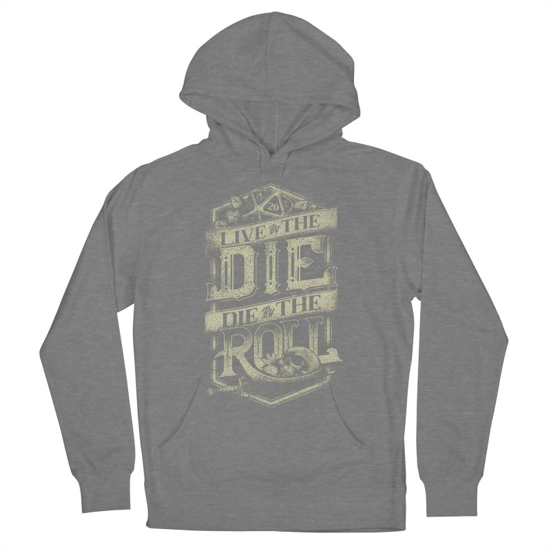 Live by the Die, Die by the Roll Men's French Terry Pullover Hoody by March1Studios on Threadless