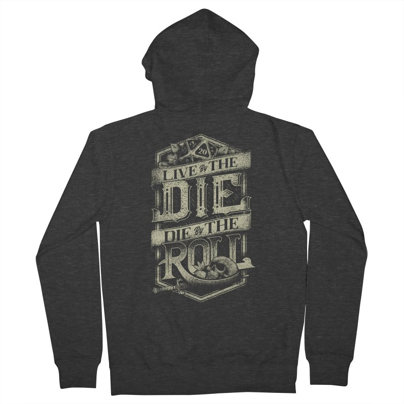 Live by the Die, Die by the Roll Women's French Terry Zip-Up Hoody by March1Studios on Threadless