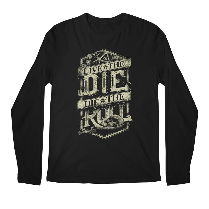 Live by the Die, Die by the Roll Men's Regular Longsleeve T-Shirt by March1Studios on Threadless