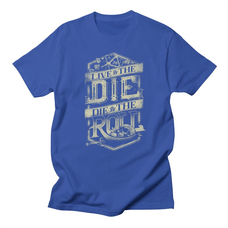 Live by the Die, Die by the Roll Men's T-Shirt by March1Studios on Threadless
