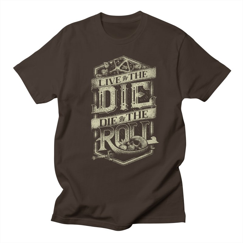 Live by the Die, Die by the Roll Men's Regular T-Shirt by March1Studios on Threadless