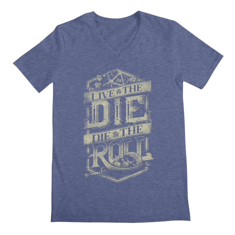 Live by the Die, Die by the Roll Men's Regular V-Neck by March1Studios on Threadless