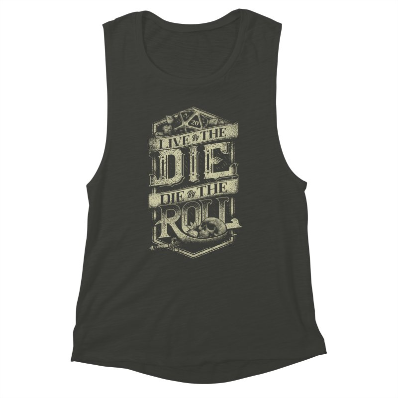 Live by the Die, Die by the Roll Women's Muscle Tank by March1Studios on Threadless