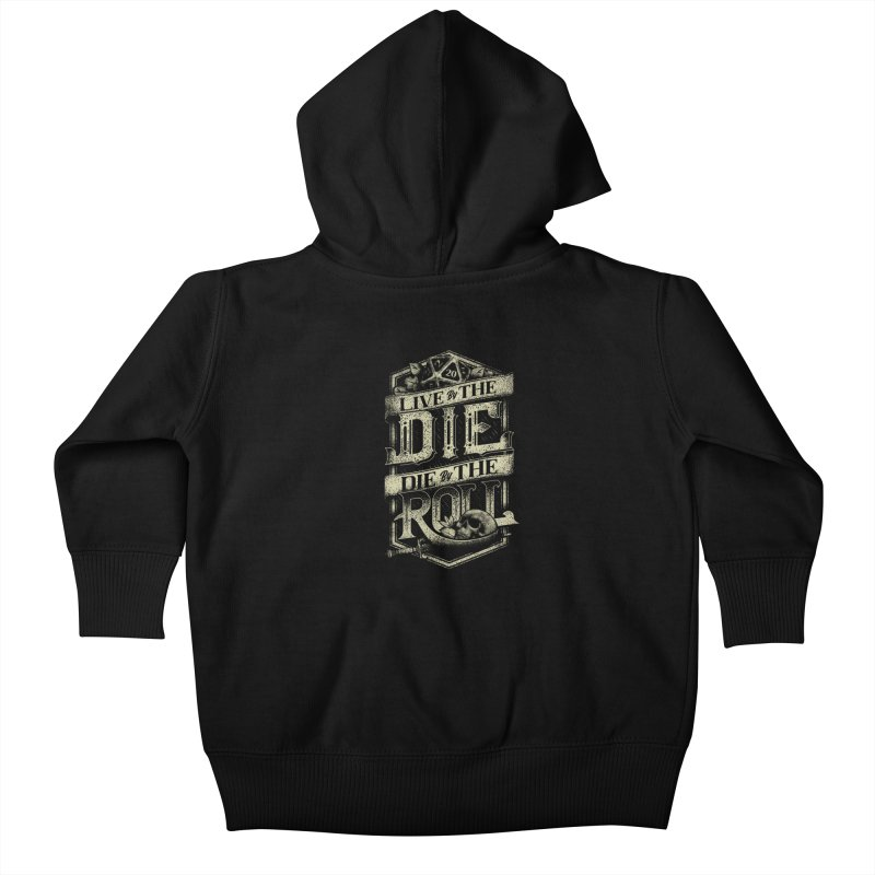 Live by the Die, Die by the Roll Kids Baby Zip-Up Hoody by March1Studios on Threadless