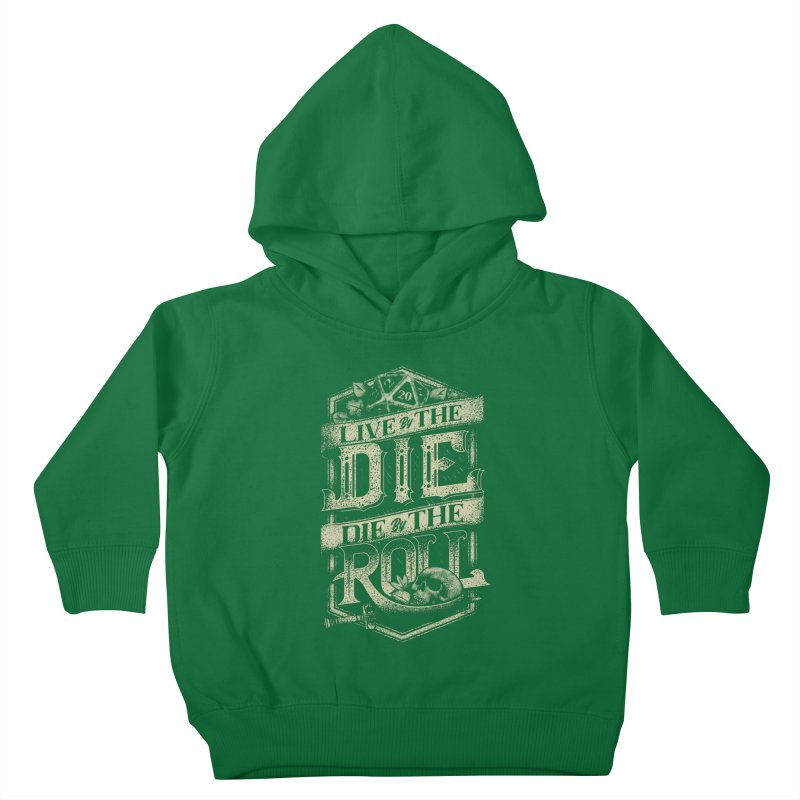 Live by the Die, Die by the Roll Kids Toddler Pullover Hoody by March1Studios on Threadless