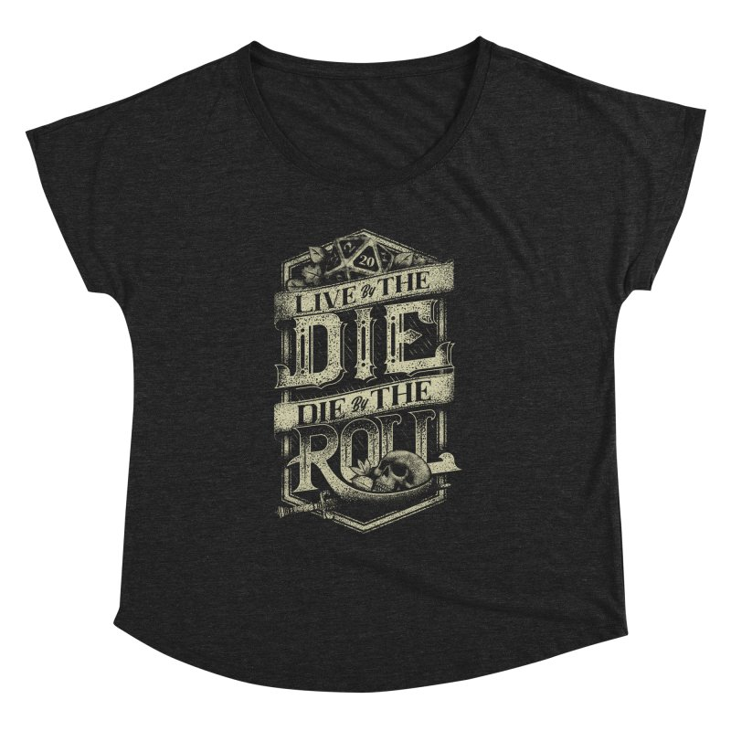 Live by the Die, Die by the Roll Women's Dolman Scoop Neck by March1Studios on Threadless