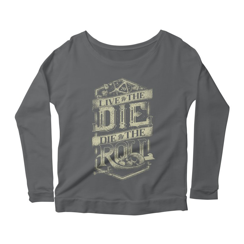 Live by the Die, Die by the Roll Women's Longsleeve T-Shirt by March1Studios on Threadless
