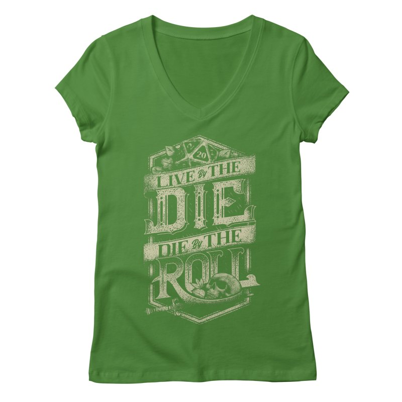 Live by the Die, Die by the Roll Women's Regular V-Neck by March1Studios on Threadless
