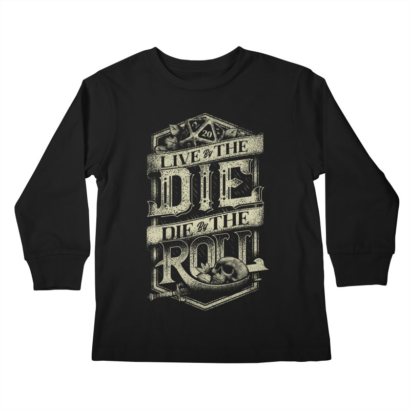 Live by the Die, Die by the Roll Kids Longsleeve T-Shirt by March1Studios on Threadless