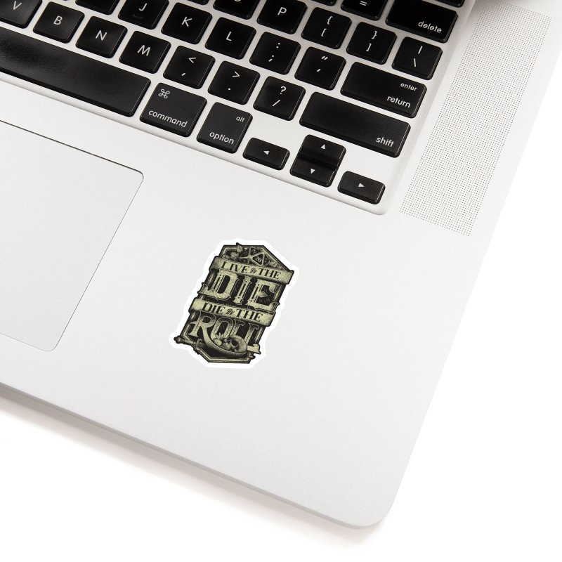 Live by the Die, Die by the Roll Accessories Sticker by March1Studios on Threadless