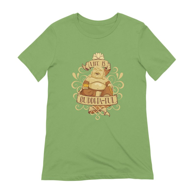 Life is Buddha-ful Women's Extra Soft T-Shirt by March1Studios on Threadless