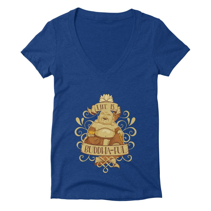 Life is Buddha-ful Women's Deep V-Neck V-Neck by March1Studios on Threadless