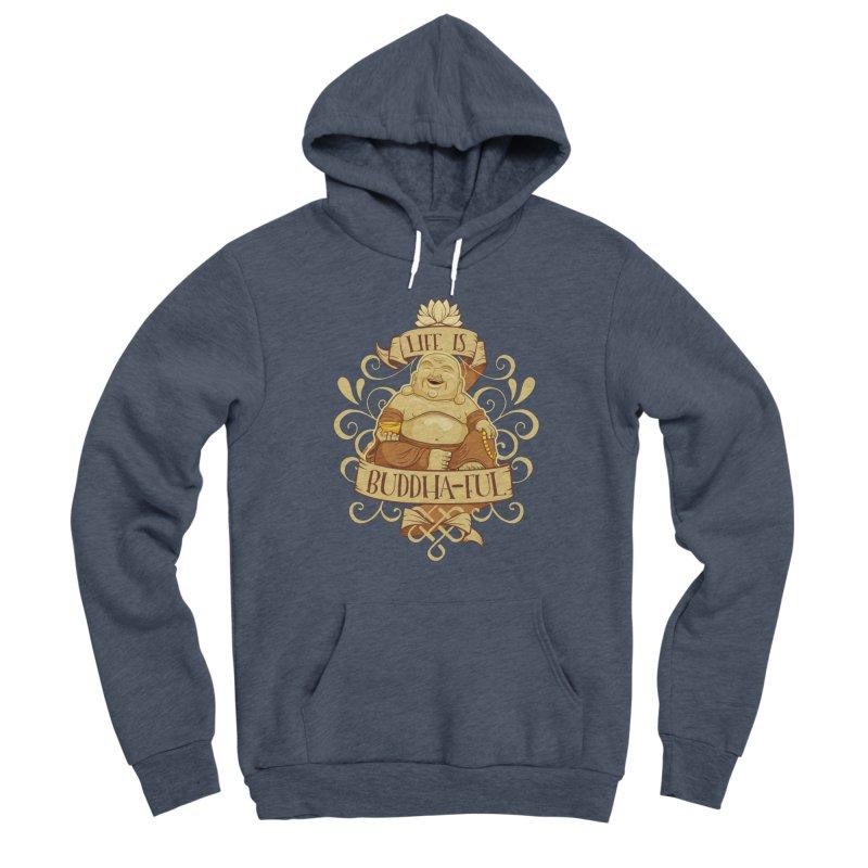 Life is Buddha-ful Women's Sponge Fleece Pullover Hoody by March1Studios on Threadless