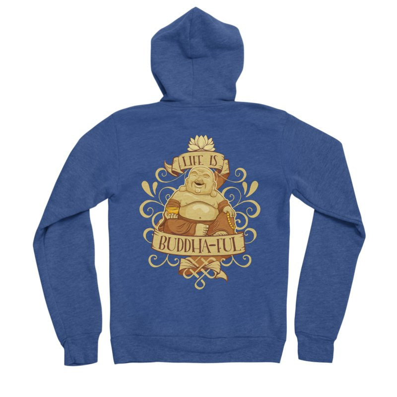 Life is Buddha-ful Women's Sponge Fleece Zip-Up Hoody by March1Studios on Threadless