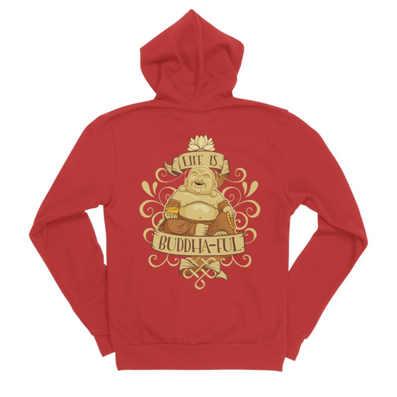Life is Buddha-ful Men's Zip-Up Hoody by March1Studios on Threadless