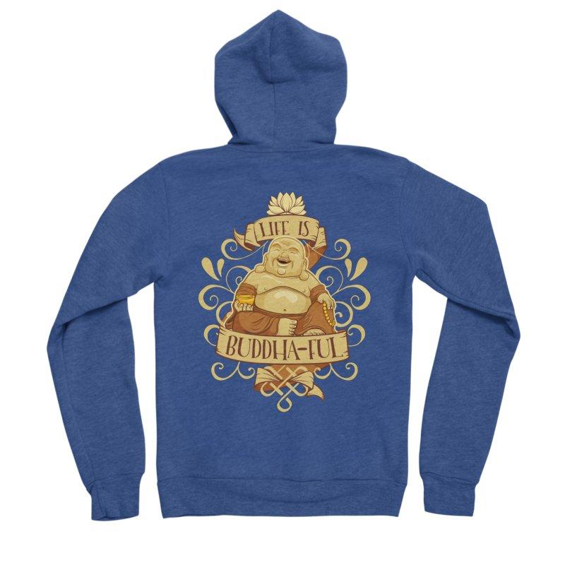 Life is Buddha-ful Men's Sponge Fleece Zip-Up Hoody by March1Studios on Threadless