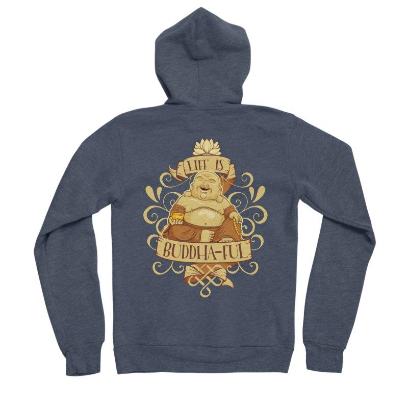 Life is Buddha-ful Women's Sponge Fleece Zip-Up Hoody by March1Studios on Threadless