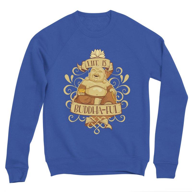 Life is Buddha-ful Women's Sweatshirt by March1Studios on Threadless